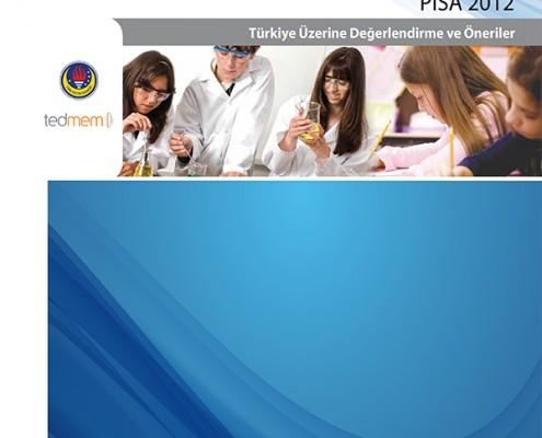PISA 2012 Türkiye Üzerine Değerlendirme ve Öneriler