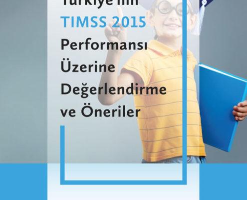 Türkiye'nin TIMSS 2015 Performansı Üzerine Değerlendirme ve Öneriler