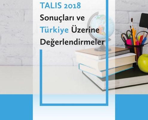 TALIS 2018 Sonuçları ve Türkiye Üzerine Değerlendirmeler