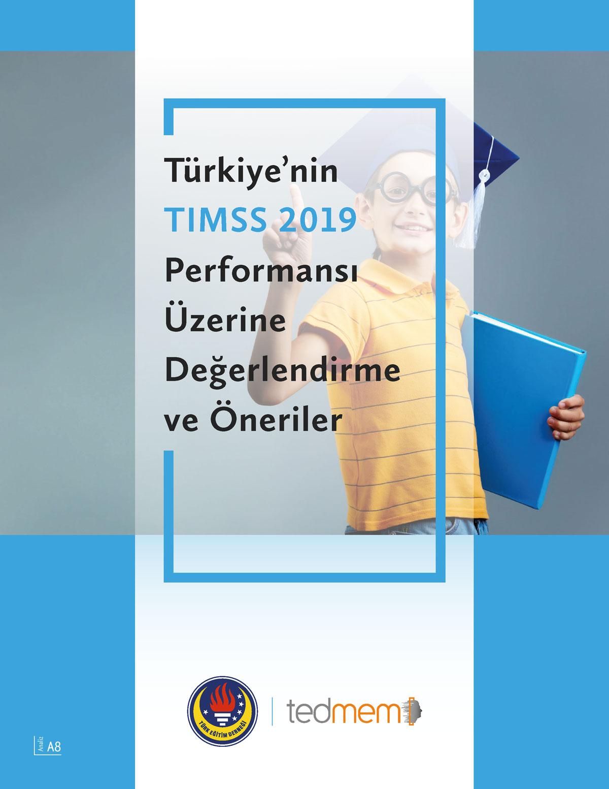 Türkiye'nin TIMSS 2019 Performansı Üzerine Değerlendirme ve Öneriler